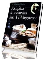 Ksiazka Ksiazka Kucharska Sw Hildegardy Wilghard Strehlow