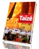 Taizé. Poszukiwanie sensu życia