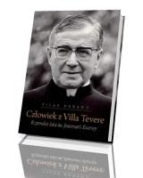 Człowiek z Villa Tevere. Rzymskie lata św. Josemarii Escrivy