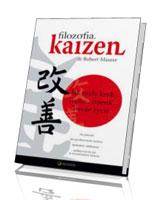Filozofia Kaizen. Jak mały krok może zmienić Twoje życie [miękka oprawa]