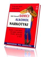 Dzieci, alkohol, narkotyki. Przewodnik dla rodziców