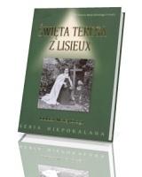 Święta Teresa z Lisieux. Doktor Małej Drogi