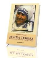 Matka Teresa. Wszystko zaczęło się w mojej ziemi