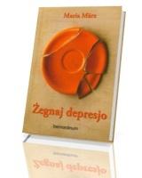 Żegnaj depresjo. Jak pomocna może być wiara