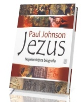 Jezus. Najwierniejsza biografia