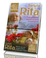 Święta Rita. Cudowna historia patronki od spraw beznadziejnych
