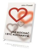 Jak kochać i być kochanym