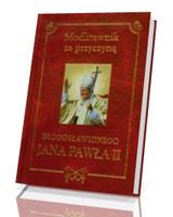 Modlitewnik za przyczyn� b�ogos�awionego Jana Paw�a II
