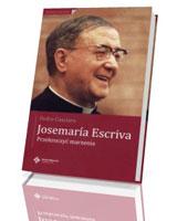 Josemaria Escriva. Przekroczyć marzenia