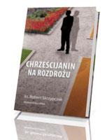Chrześcijanin na rozdrożu. Kryzys w Kościele posoborowym