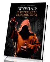 Wywiad z księdzem egzorcystą. Część I
