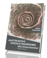 Austriacka Szkoła Ekonomii dla inwestorów, czyli Ludwig von Mises wchodzi na giełdę