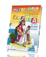 Przyjaciele Jezusa. Zabawy dla dzieci z bohaterami Ewangelii