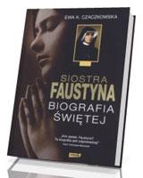 Siostra Faustyna. Biografia Świętej [twarda oprawa]
