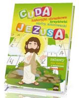 Cuda Jezusa. Zabawy dla dzieci z bohaterami Ewangelii