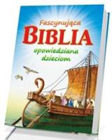 Fascynująca Biblia opowiedziana dzieciom