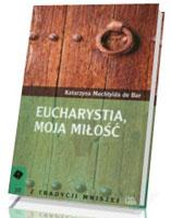 Eucharystia, moja miłość