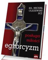 Egzorcyzm. Posługa Miłości