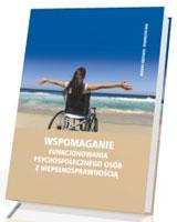Wspomaganie funkcjonowania psychospołecznego osób z niepełnosprawnością