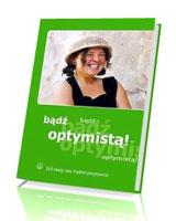 Bądź optymistą! 365 okazji, aby myśleć pozytywnie