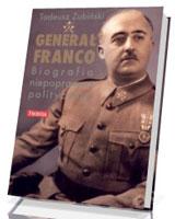 Generał Franco. Biografia niepoprawna politycznie