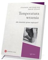 Temperatura wrzenia. Jak zrozumieć gniew mężczyzn?