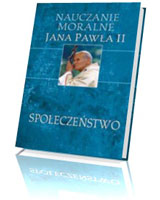 Nauczanie moralne Jana Pawła II: Społeczeństwo
