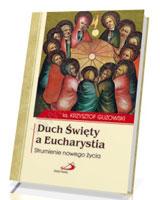 Duch Święty a Eucharystia. Strumienie nowego życia