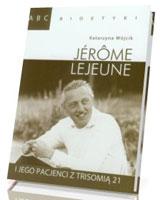 Jerome Lejeune i jego pacjenci z trisomią 21