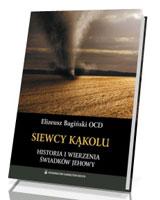 Siewcy kąkolu. Historia i wierzenia Świadków Jehowy