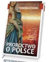 Proroctwo o Polsce. Obietnica i krew