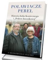 Poławiacze pereł. Historia Jurka Koniecznego i Doktor Janosikowej