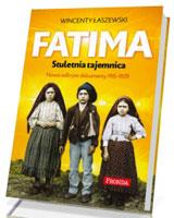 Fatima. Stuletnia tajemnica. Nowo odkryte dokumenty 1915-1929