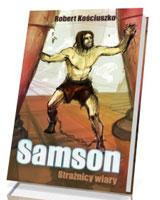 Samson. Strażnicy wiary