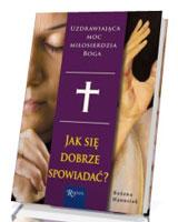 Jak się dobrze spowiadać? Uzdrawiająca moc miłosierdzia Boga