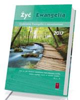 Żyć Ewangelią. Codzienna Ewangelia z rozważaniami 2017