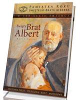 Święty Brat Albert. Historia życia - spuścizna - kult - modlitwy