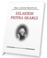 Szlakiem Piotra Skargi