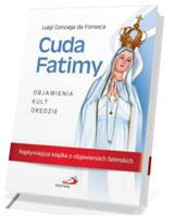 Cuda Fatimy. Objawienia, kult, orędzie