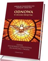 Odnowa w Duchu Świętym. Szansa duchowego odrodzenia dla Kościoła i świata