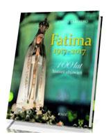 Fatima 1917-2017. 100 lat historii objawień