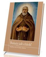 Dobry jak chleb! Modlitwy do św. Brata Alberta