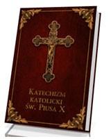 Katechizm Katolicki św. Piusa X [bordo]