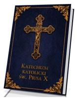Katechizm Katolicki św. Piusa X [granat]
