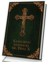 Katechizm Katolicki św. Piusa X [zielony]