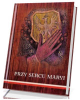Przy sercu Maryi