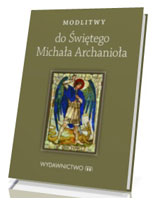 Modlitwy do świętego Michała Archanioła