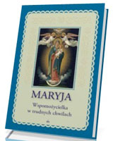 Maryja Wspomożycielka w trudnych chwilach