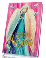 Módl się często do Aniołów