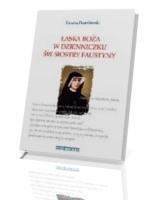 Łaska Boża w Dzienniczku św. siostry Faustyny